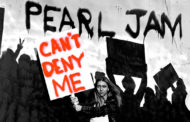 Pearl Jam Can't Deny Me